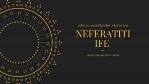 Heart Healing CD by Neferatiti Ife