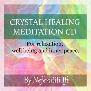 crystal healing meditation cd - Neferatiti Ife