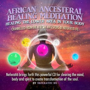Neferatiti Ife Lower area meditation